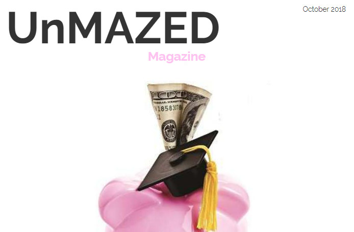 UNMAZE.ME: UnMazed October 2018 Issue – Financial Aid & Scholarships